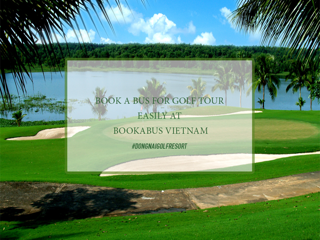 bookabus-vietnam-dong-nai-golf-resort